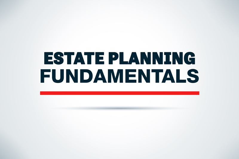 Estate Planning Fundamentals
